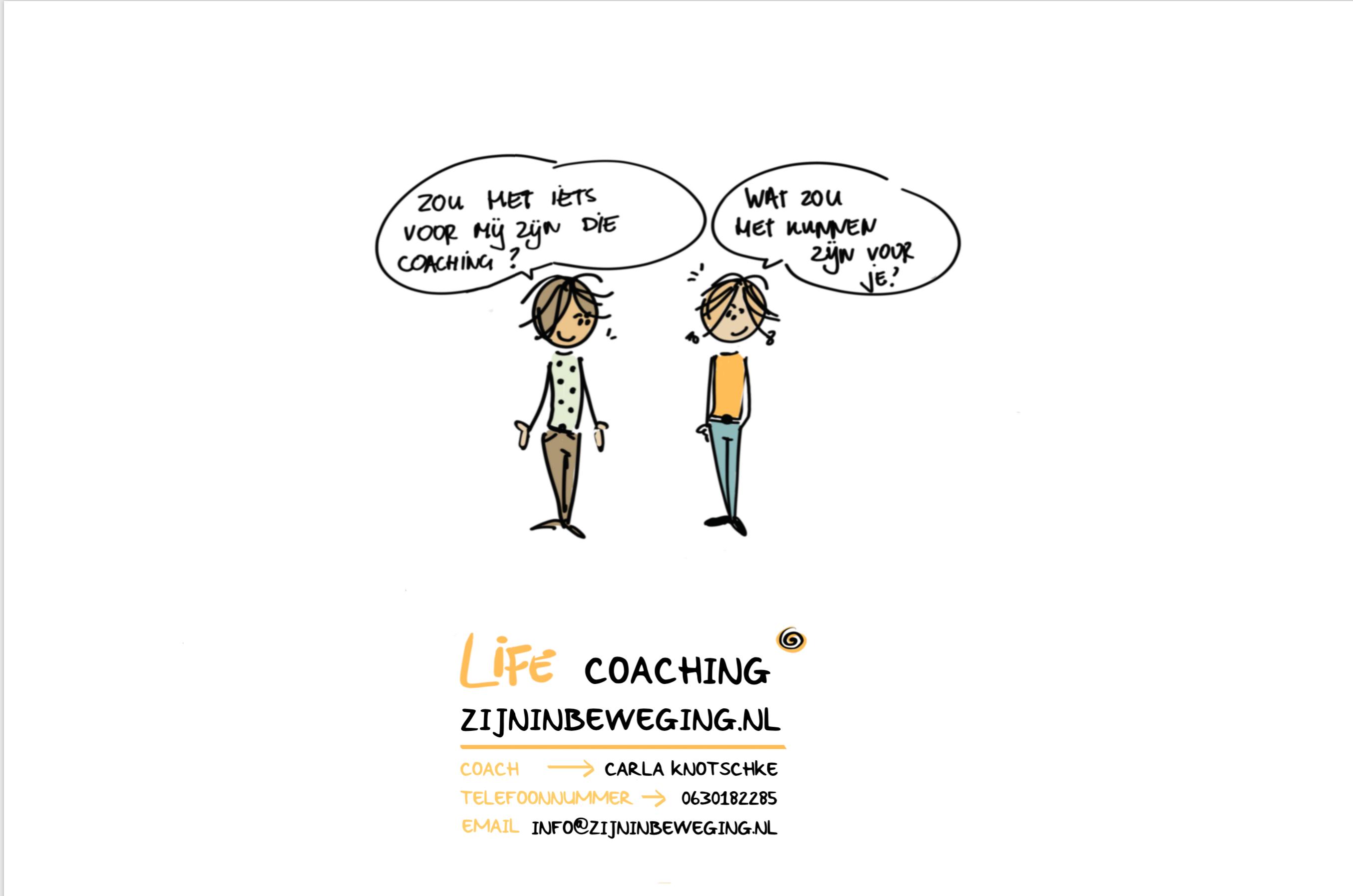 Life Coaching - Zou met iets voor mij zijn die coaching? - ZIJN in beweging